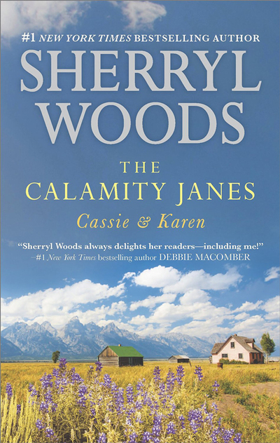 The Calamity Janes: Cassie & Karen by Sherryl Woods
