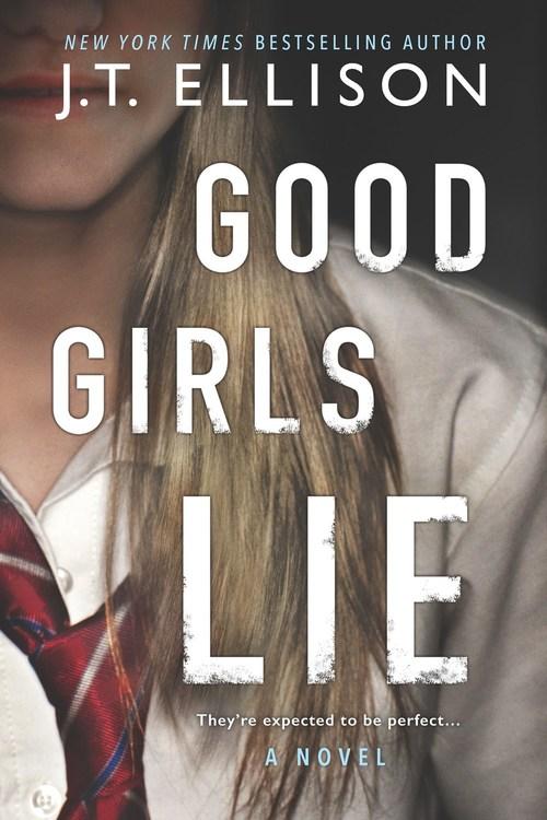 Good Girls Lie by J.T. Ellison