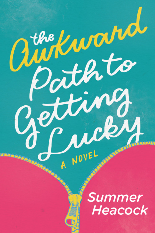The Awkward Path to Getting Lucky by Summer Heacock