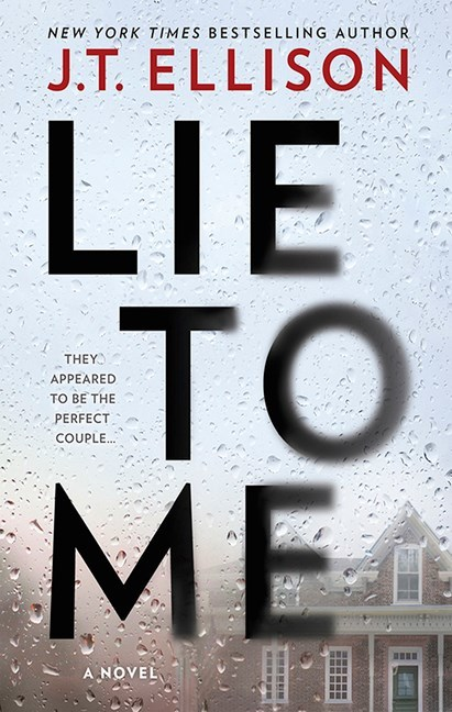 Excerpt of Lie to Me by J.T. Ellison