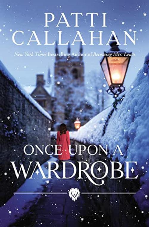 Once Upon a Wardrobe by Patti Callahan