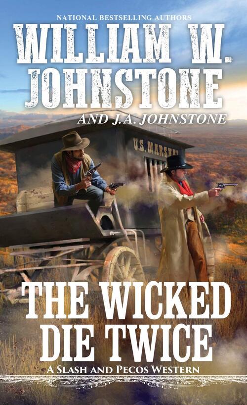 The Wicked Die Twice by William W. Johnstone