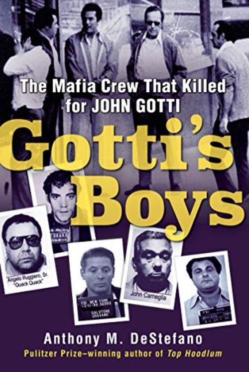 Gotti's Boys by Anthony M. DeStefano
