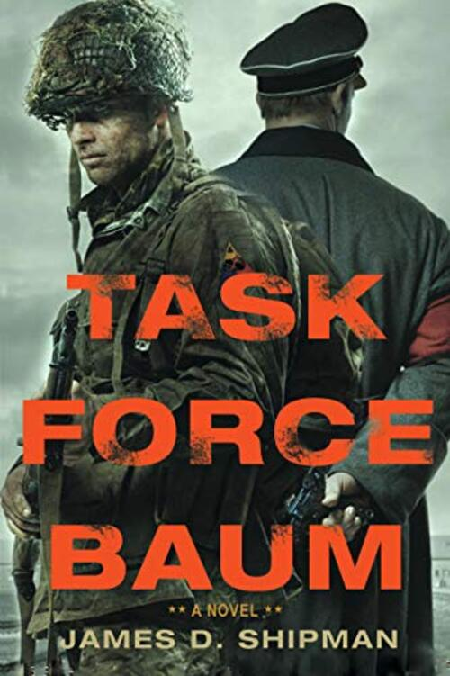 Task Force Baum by James D. Shipman