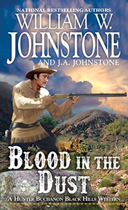 Blood in the Dust by William W. Johnstone