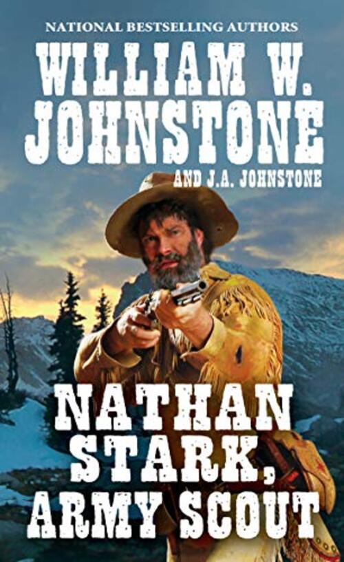 Nathan Stark, Army Scout by William W. Johnstone
