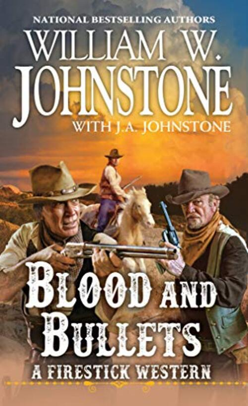 Blood and Bullets by William W. Johnstone