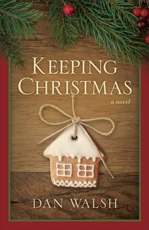 Keeping Christmas by Dan Walsh