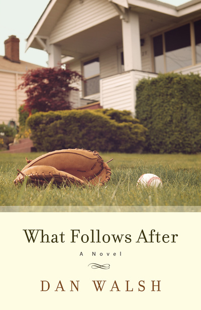 What Follows After by Dan Walsh