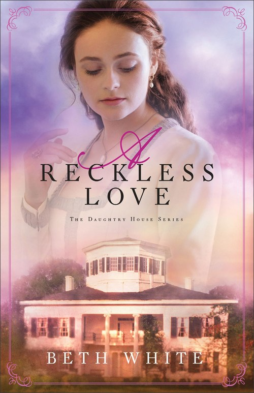 A Reckless Love by Beth White