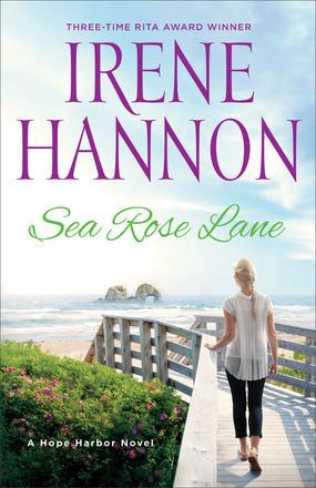 Sea Rose Lane by Irene Hannon