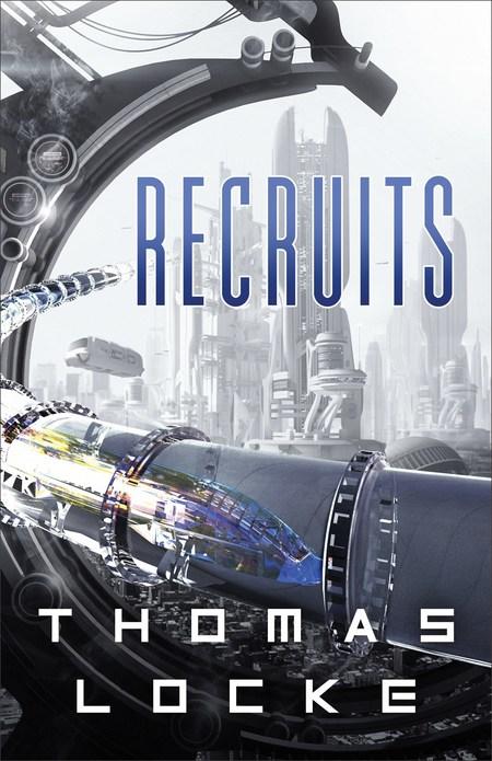 Recruits by Thomas Locke