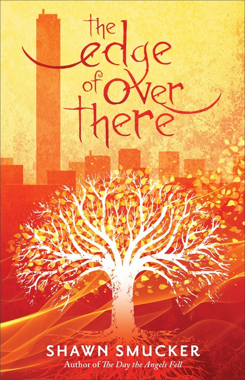 The Edge of Over There by Shawn Smucker