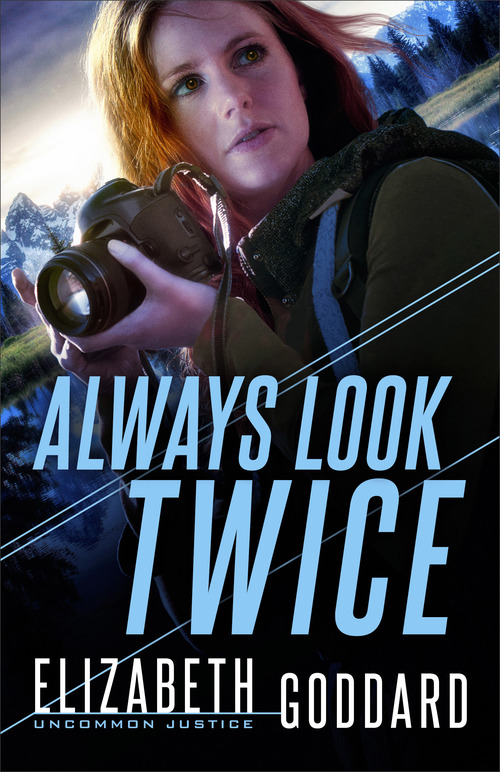 Always Look Twice by Elizabeth Goddard