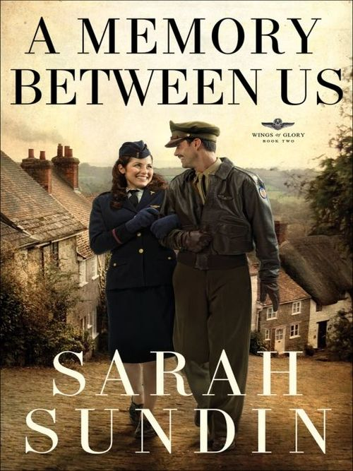 A Memory Between Us by Sarah Sundin
