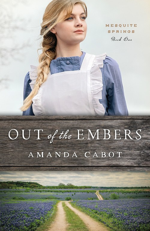 Out of the Embers by Amanda Cabot