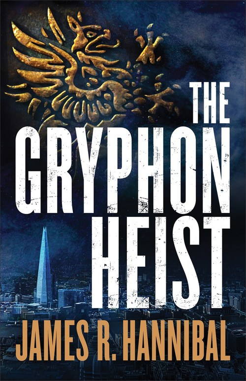 The Gryphon Heist by James R. Hannibal