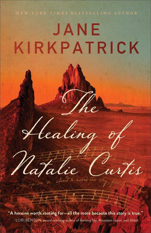 The Healing of Natalie Curtis by Jane Kirkpatrick