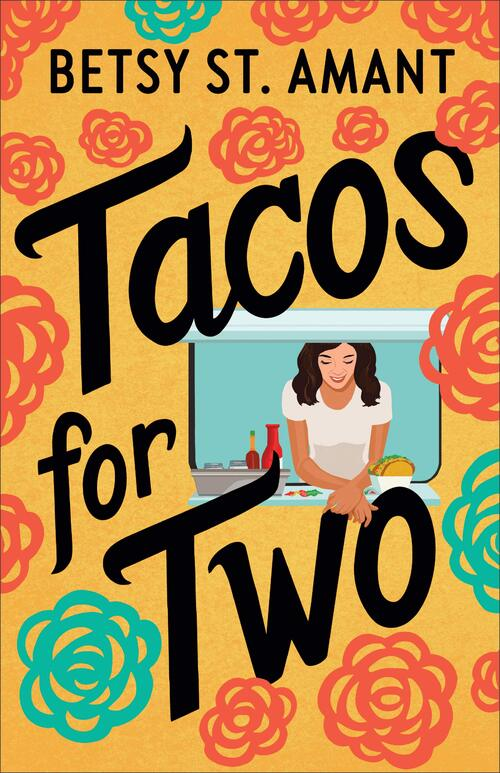 Tacos for Two by Betsy St. Amant
