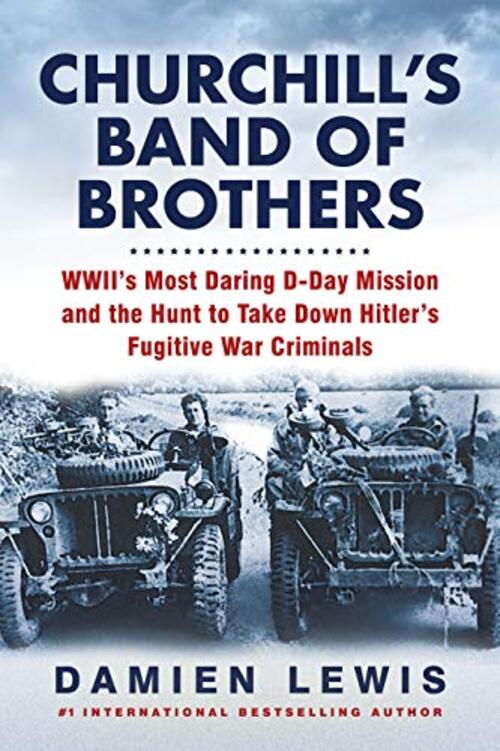 Churchill's Band of Brothers by Damien Lewis