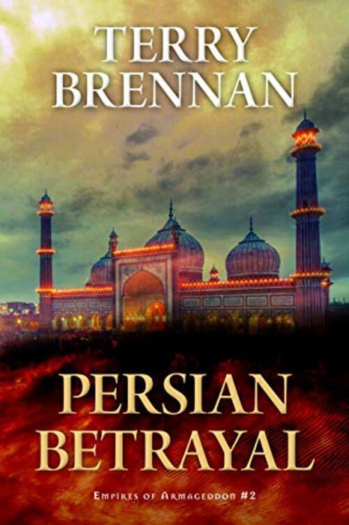 Persian Betrayal by Terry Brennan