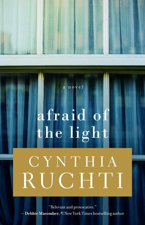 Afraid of the Light by Cynthia Ruchti