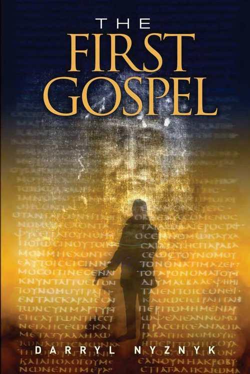 The First Gospel by Darryl Nyznyk