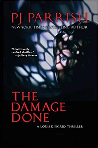 The Damage Done: A Louis Kincaid Thriller by P.J. Parrish