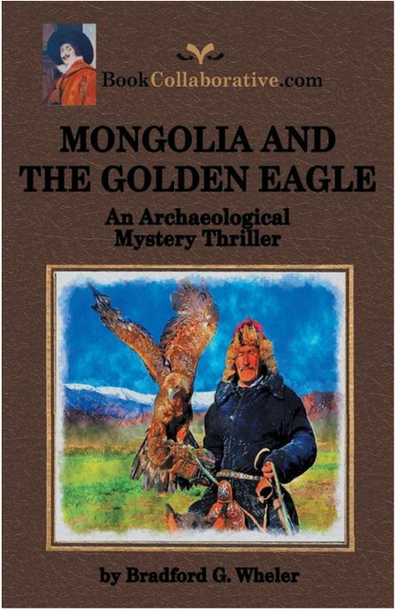 Mongolia and the Golden Eagle by Bradford G. Wheler