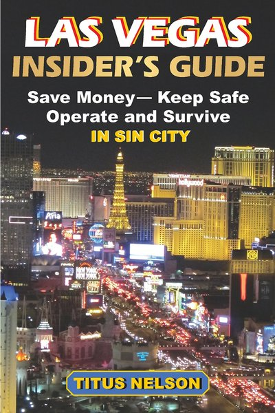 Las Vegas Insider's Guide by Titus Nelson