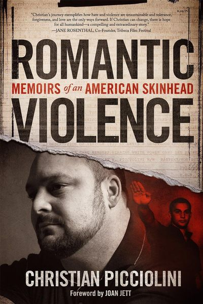 Romantic Violence: Memoirs of an American Skinhead by Christian Picciolini