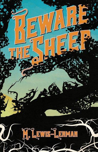 Beware the Sheep by M. Lewis-Lerman