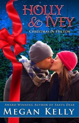 Holly & Ivey: Christmas in Stilton by Megan Kelly