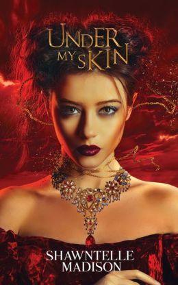 Under My Skin by Shawntelle Madison
