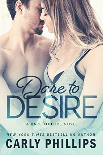 Dare To Desire by Carly Phillips