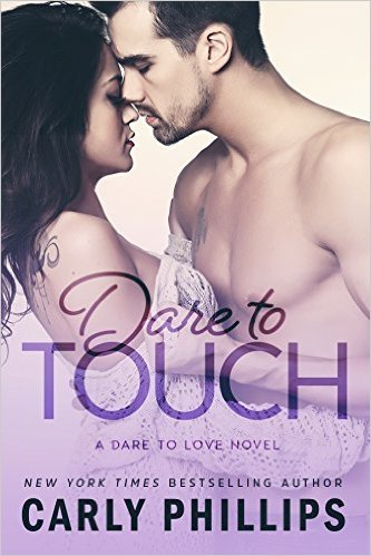 Dare To Touch by Carly Phillips