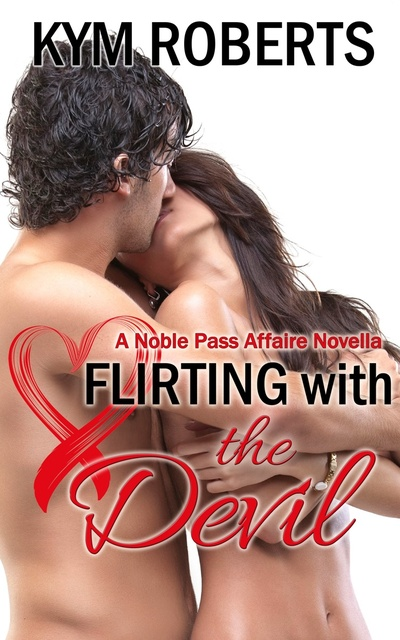 Flirting with the Devil by Kym Roberts