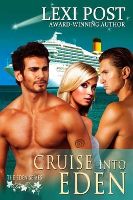Cruise into Eden by Lexi Post
