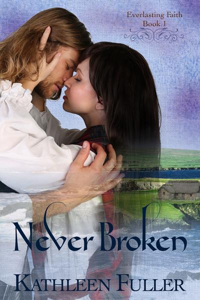 Never Broken by Kathleen Fuller