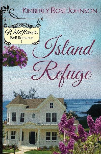 Island Refuge by Kimberly Rose Johnson