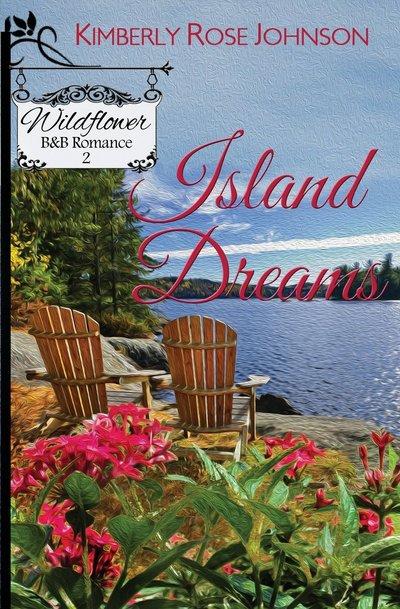 Island Dreams by Kimberly Rose Johnson