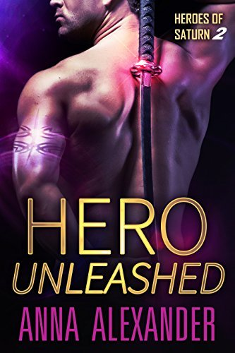 Hero Unleashed by Anna Alexander