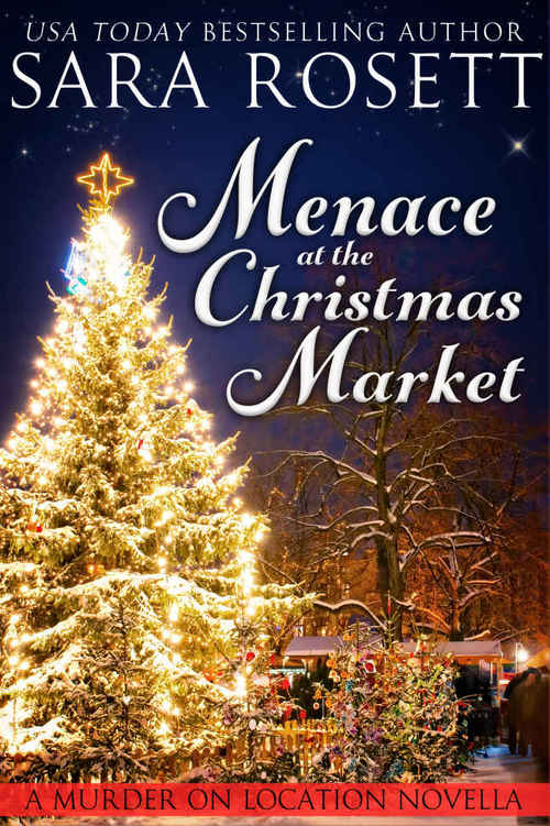 Menace at the Christmas Market by Sara Rosett