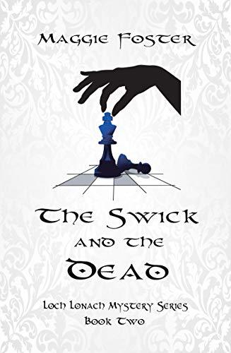 The Swick and the Dead by Maggie Foster