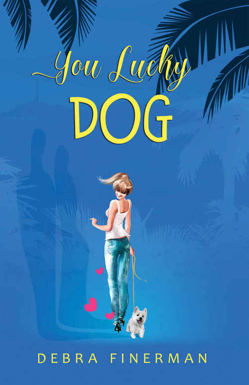You Lucky Dog by Debra Finerman