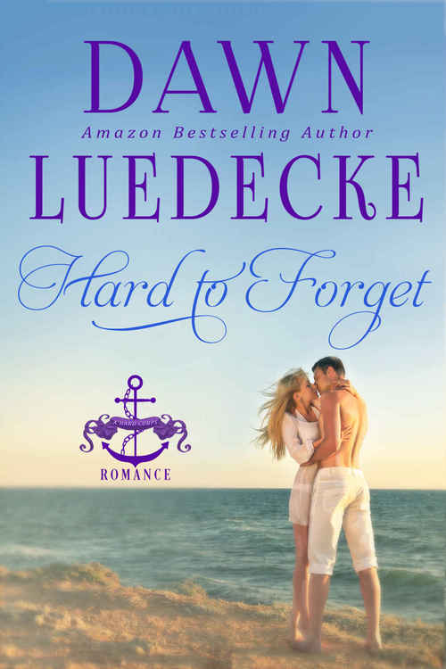 Hard to Forget by Dawn Luedecke