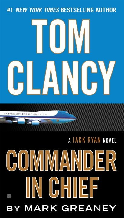 Tom Clancy Commander in Chief by Tom Clancy