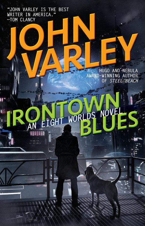 Irontown Blues by John Varley