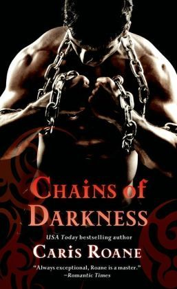 Chains of Darkness by Caris Roane