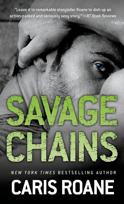 Savage Chains by Caris Roane